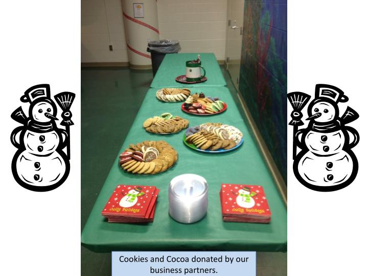 Cookies and Cocoa donated by our business partners.
