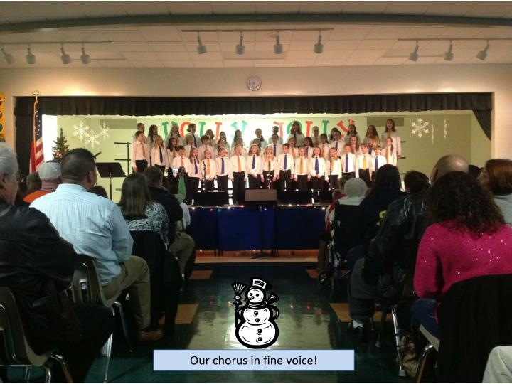 Our chorus in fine voice!