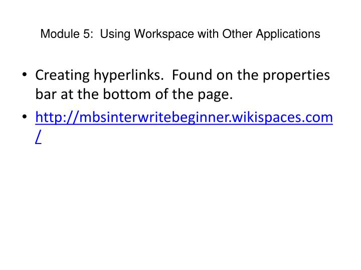 Module 5:  Using Workspace with Other Applications