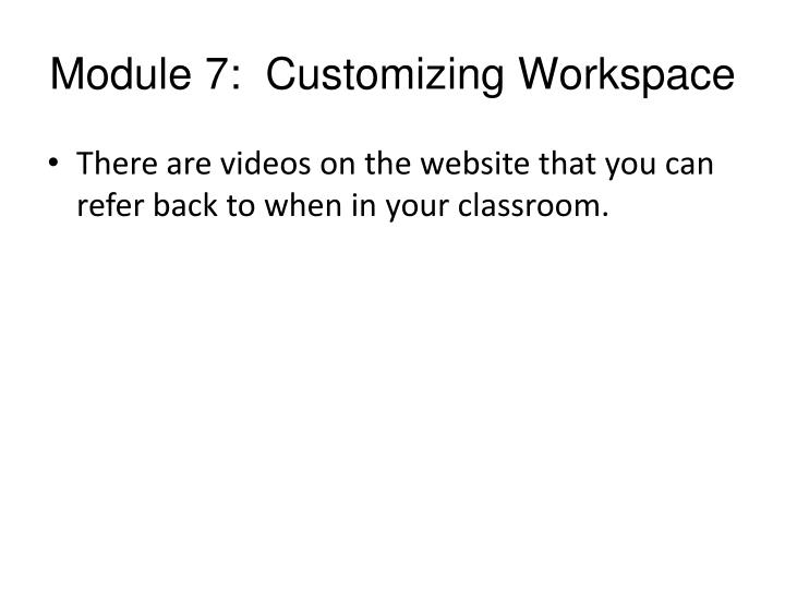 Module 7:  Customizing Workspace