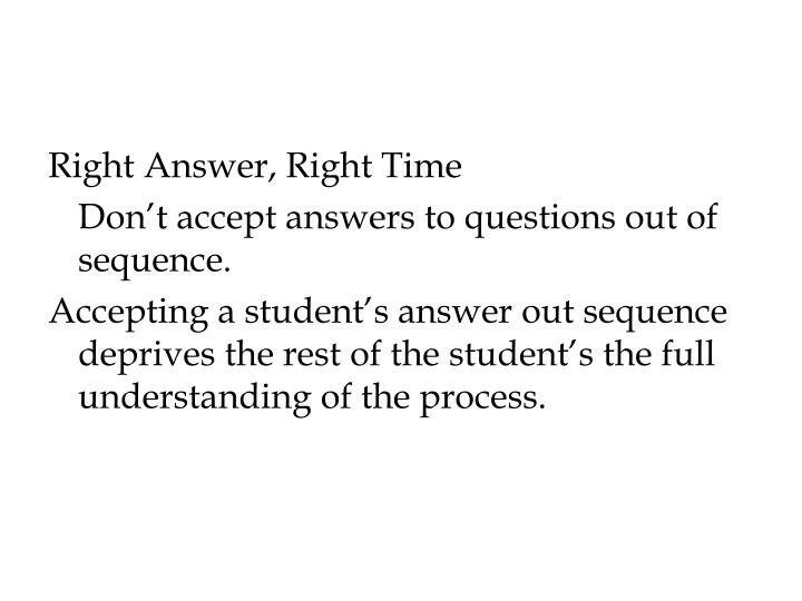 Right Answer, Right Time