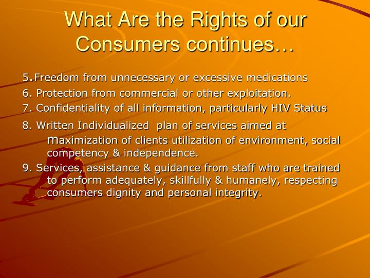What Are the Rights of our Consumers continues…