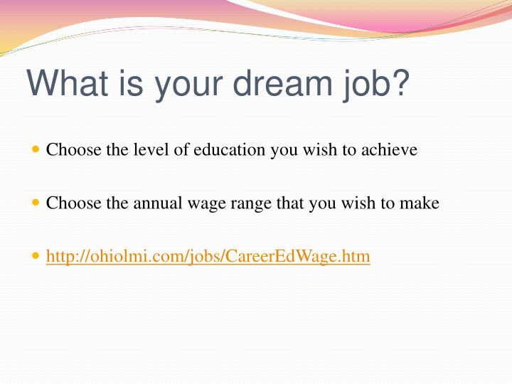 What is your dream job?
