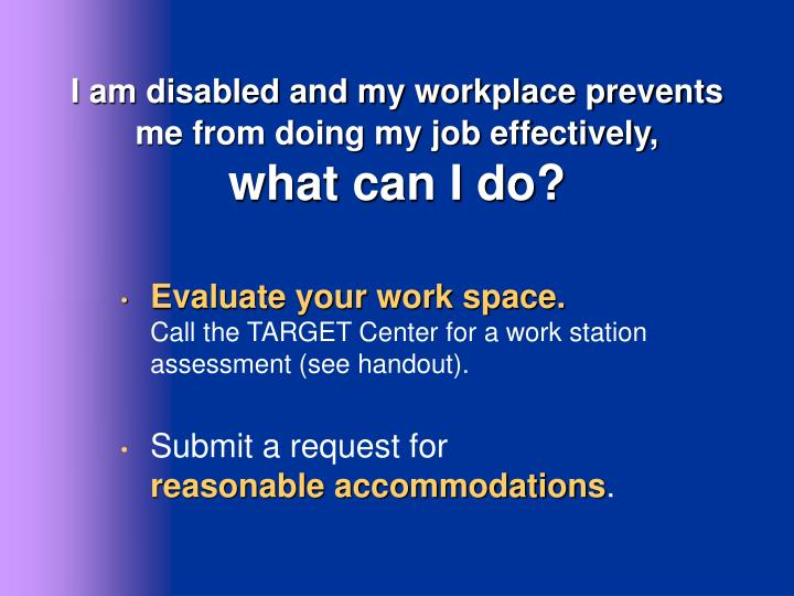 I am disabled and my workplace prevents