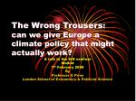 the wrong trousers can we give europe a climate policy that might actually work
