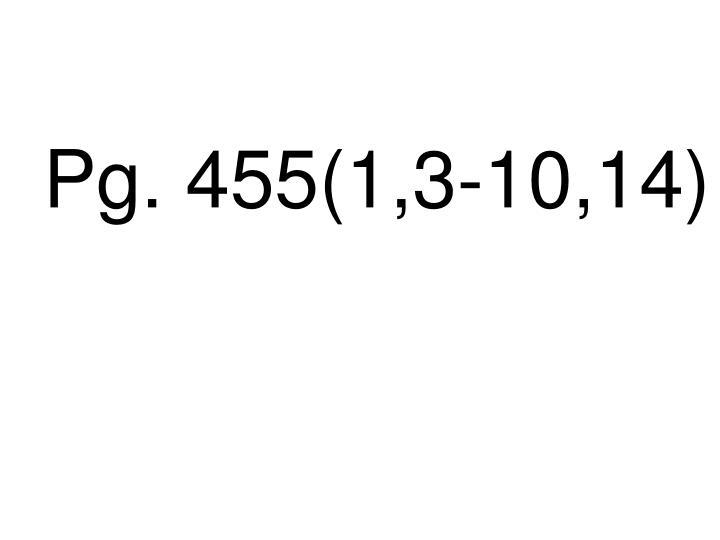 Pg. 455(1,3-10,14)