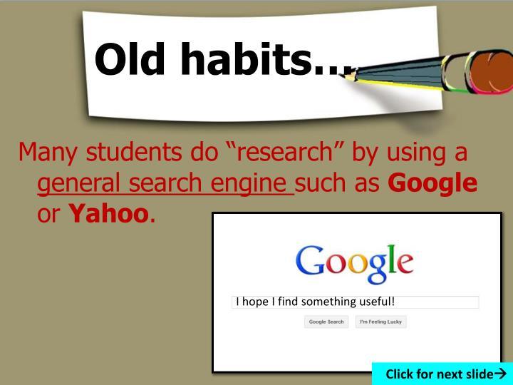 Old habits…