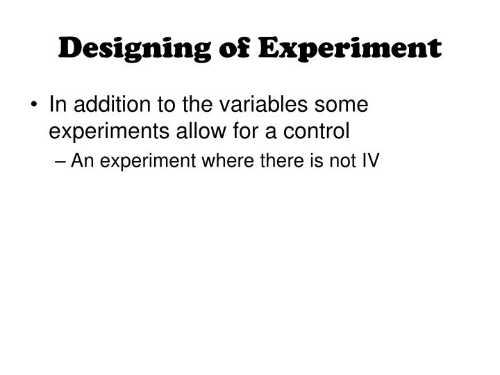 Designing of Experiment