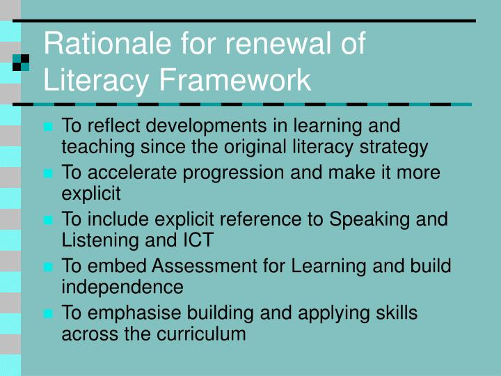 Rationale for renewal of Literacy Framework