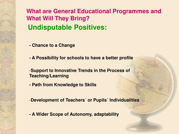 What are General Educational Programmes and What Will They Bring?