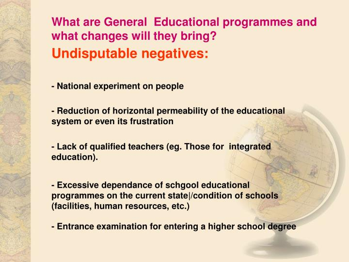 What are General  Educational programmes and what changes will they bring?