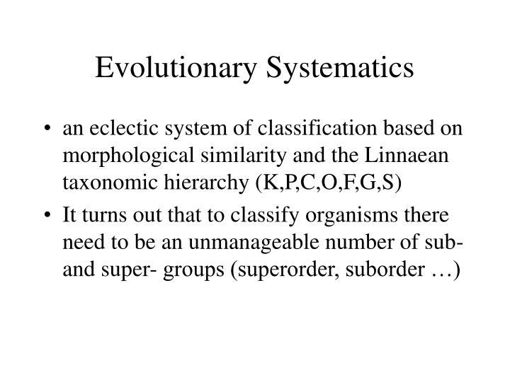 Evolutionary Systematics