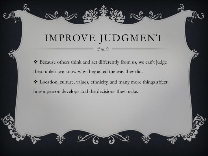 Improve judgment