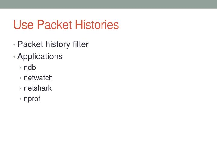 Use Packet Histories