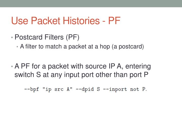 Use Packet Histories - PF