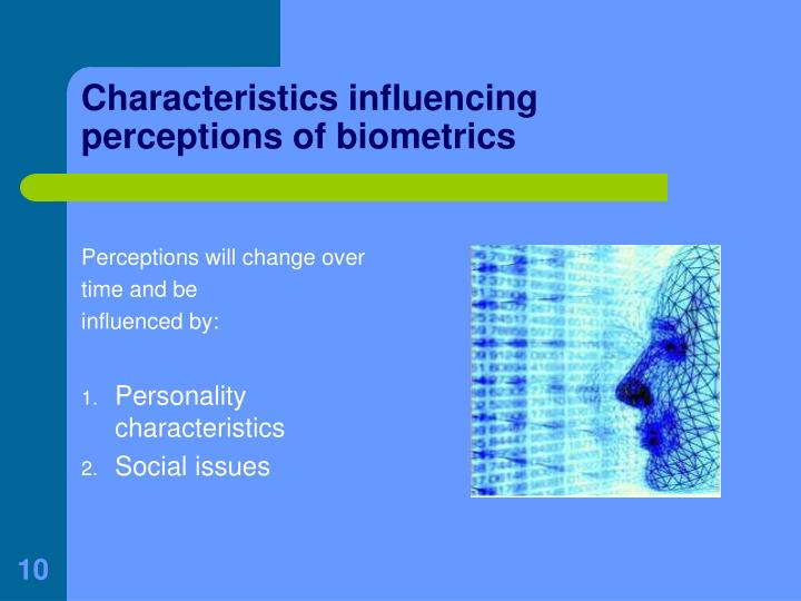 Characteristics influencing perceptions of biometrics