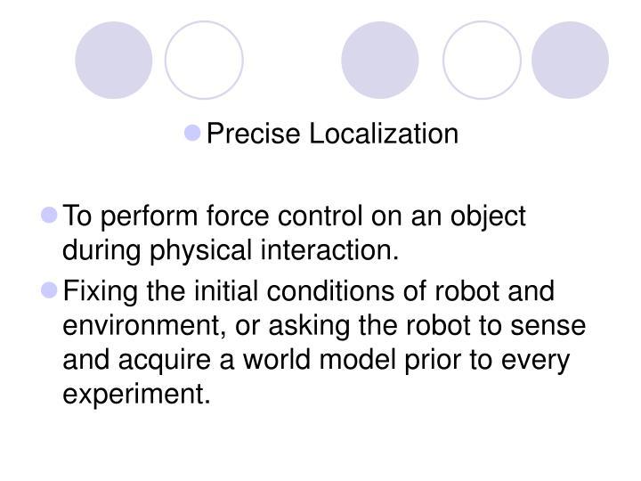 Precise Localization