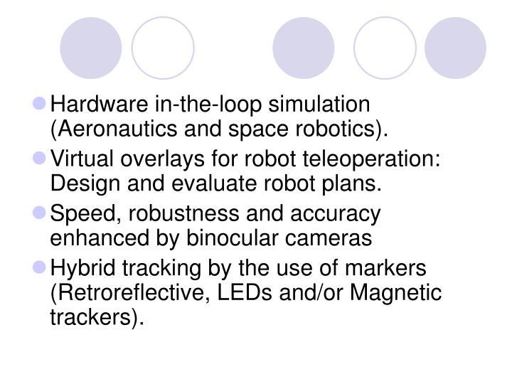 Hardware in-the-loop simulation (Aeronautics and space robotics).