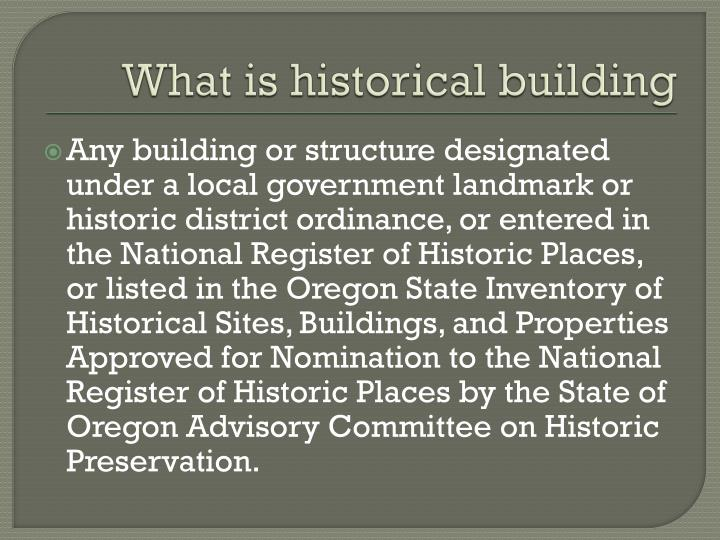What is historical building