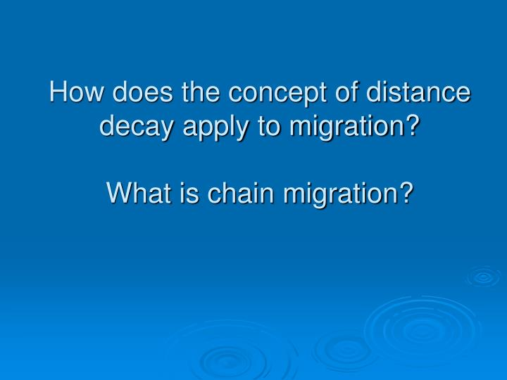How does the concept of distance decay apply to migration?