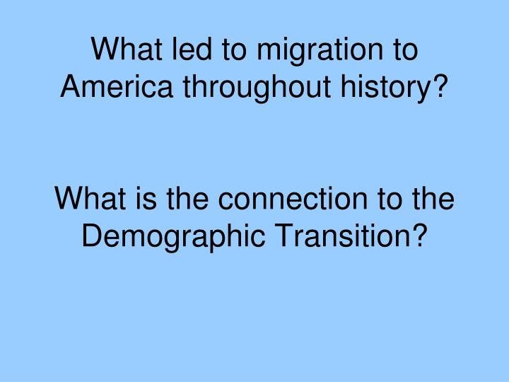 What led to migration to America throughout history?