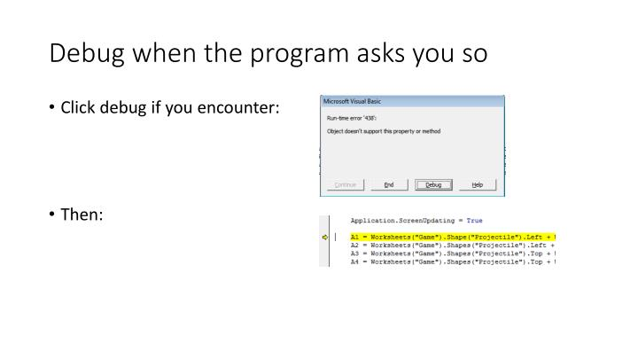 Debug when the program asks you so