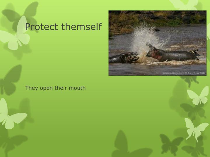 Protect themself