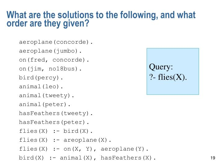 What are the solutions to the following, and what order are they given?