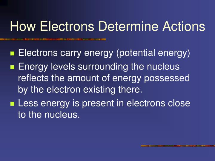 How Electrons Determine Actions