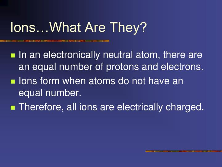 Ions…What Are They?