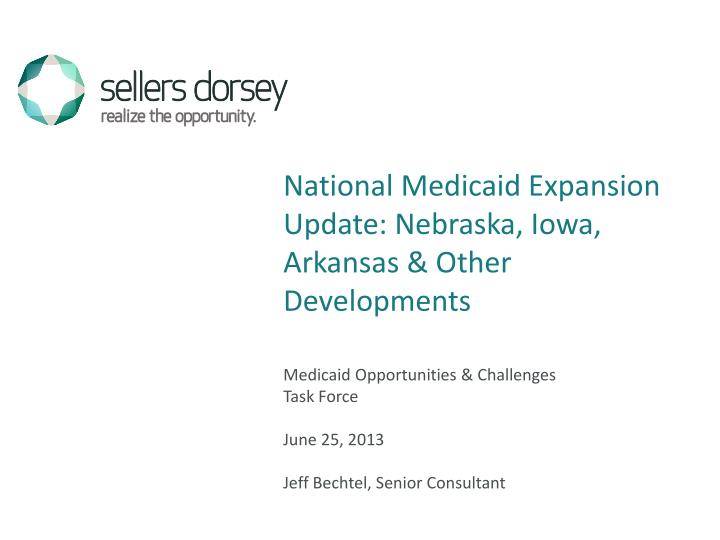 National Medicaid Expansion Update: Nebraska, Iowa, Arkansas & Other Developments