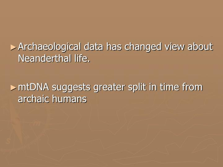 Archaeological data has changed view about Neanderthal life.