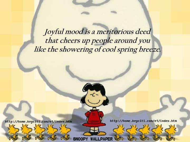 Joyful mood is a meritorious deed