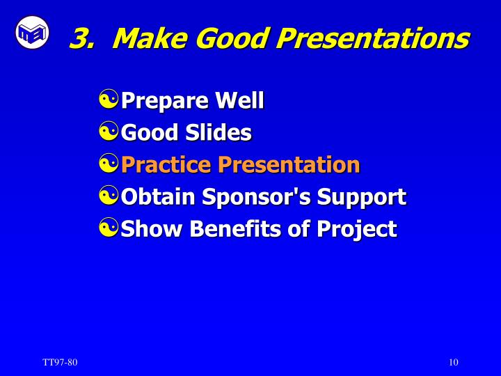 3.  Make Good Presentations