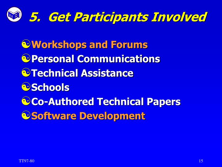 5.  Get Participants Involved