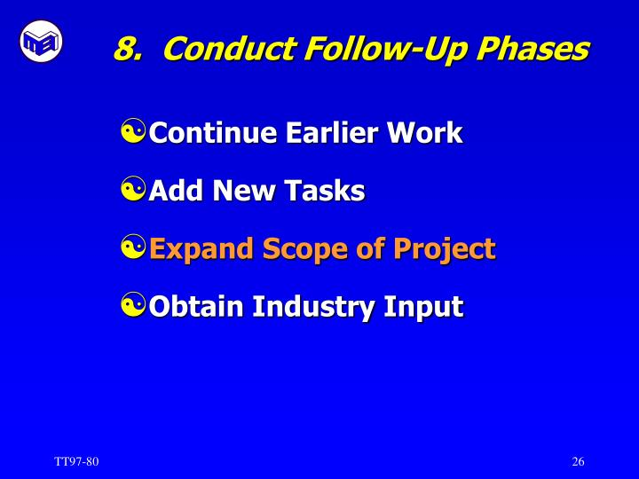 8.  Conduct Follow-Up Phases