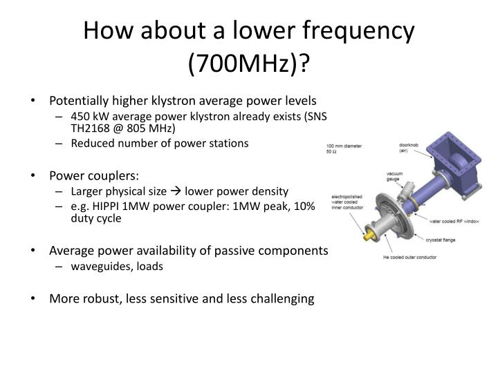 How about a lower frequency (700MHz)?