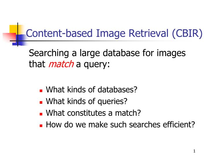 Content based image retrieval cbir