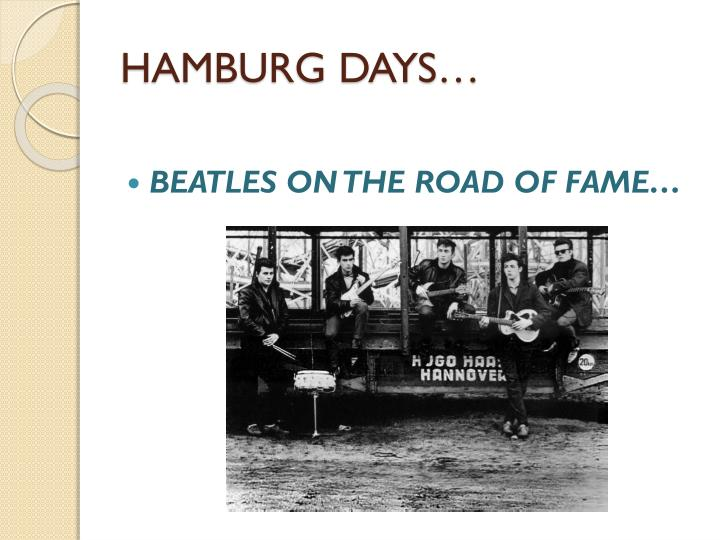 HAMBURG DAYS…