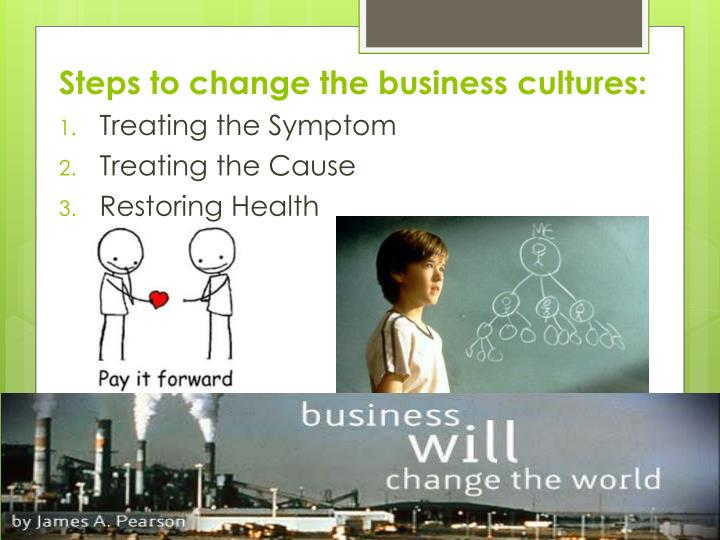 Steps to change the business cultures: