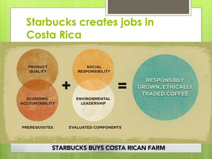 Starbucks creates jobs in Costa Rica