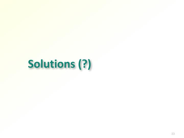 Solutions (?)