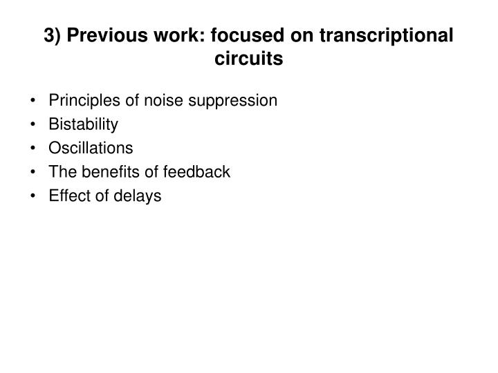 3) Previous work: focused on transcriptional circuits