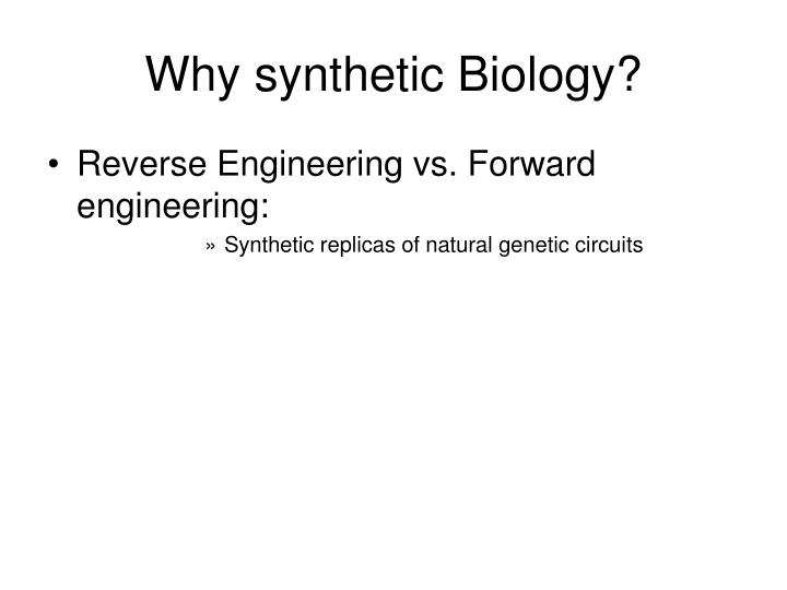 Why synthetic Biology?
