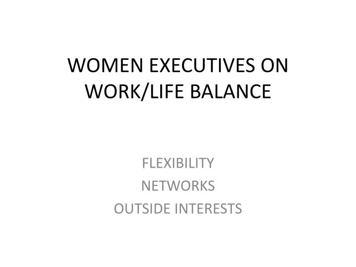 Women executives on work life balance