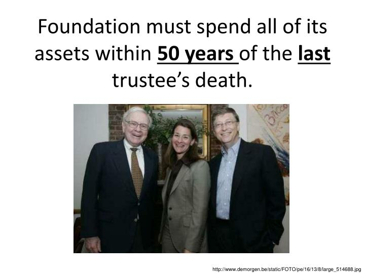 Foundation must spend all of its assets within