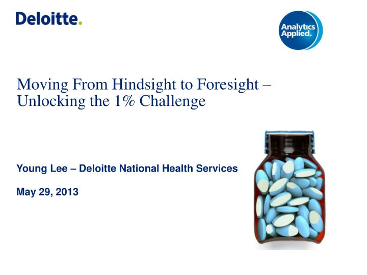Moving from hindsight to foresight unlocking the 1 challenge