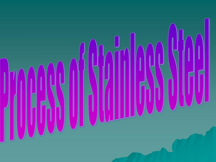 Process of Stainless Steel