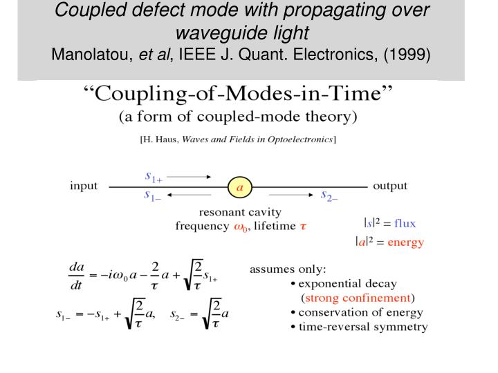 Coupled defect mode with propagating over waveguide light