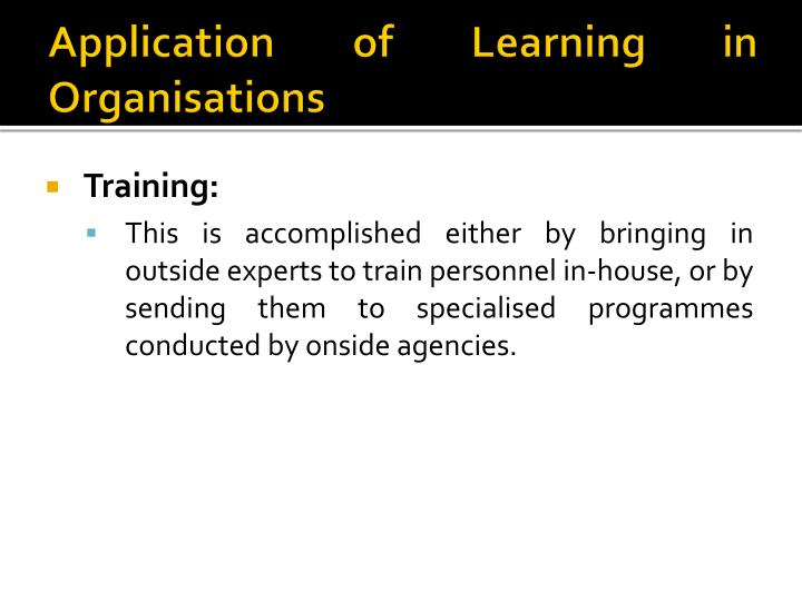 Application of Learning in
